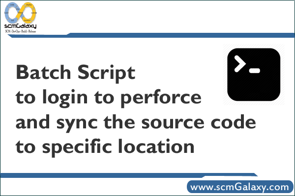 Batch Script to login to perforce and sync the source code to specific location
