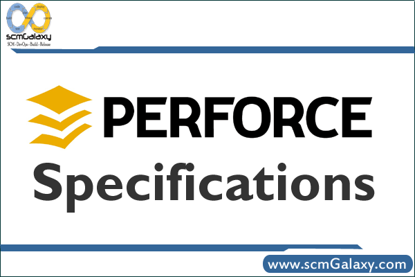 perforce-specifications