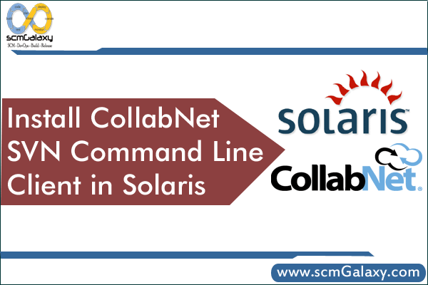 How to Install CollabNet SVN Command Line Client in Solaris?