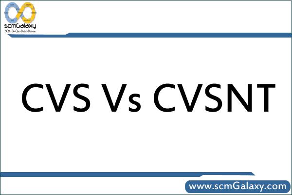 Major differences between CVS and CVSNT | CVS Vs CVSNT