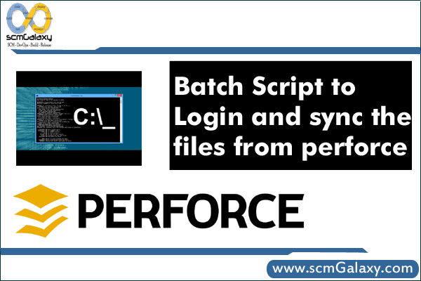 Batch Script to Login and sync the files from perforce | Step by step guide