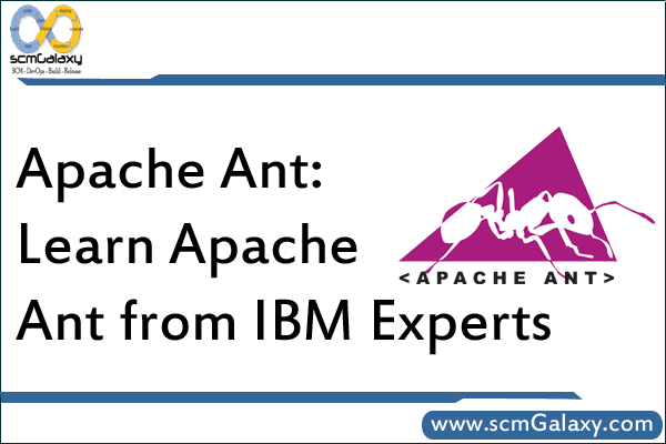 Apache Ant: Learn Apache Ant from IBM Experts