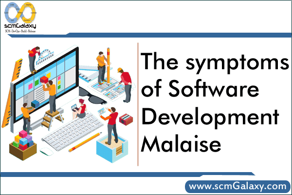 The symptoms of our software development malaise
