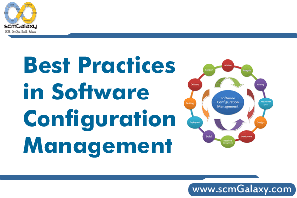 Best Practices in Software Configuration Management – SCM Best Practices Guide