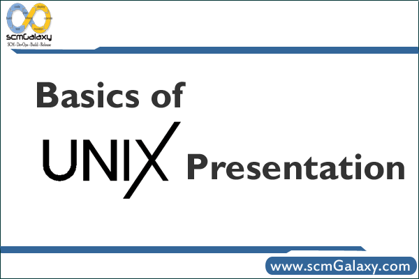 Basic of Unix  – Presentation | Unix Learning Reference – Guide