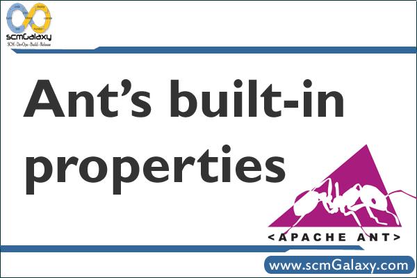Ant's built-in properties – Ant Properties Guide
