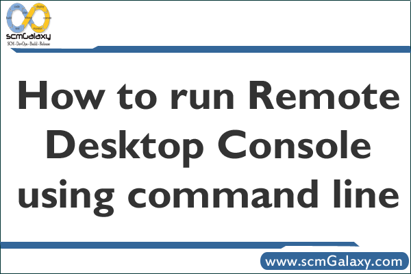 How to run Remote Desktop Console by using command line?