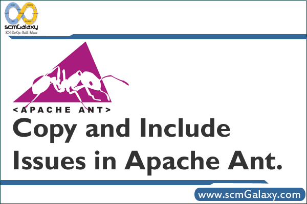 Copy and Include Issues in Apache Ant | Ant Troubleshooting Guide