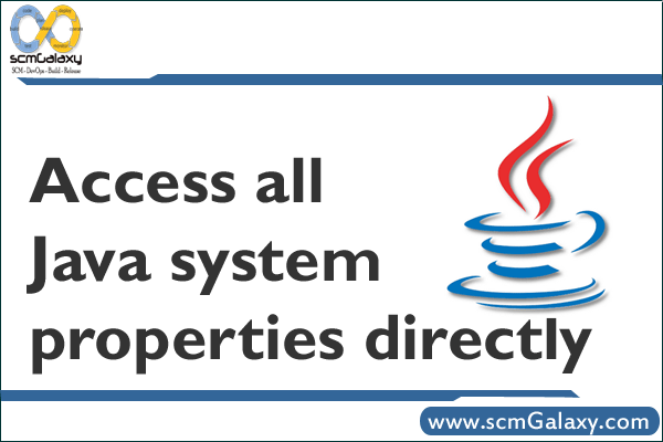 How to access all Java system properties directly?