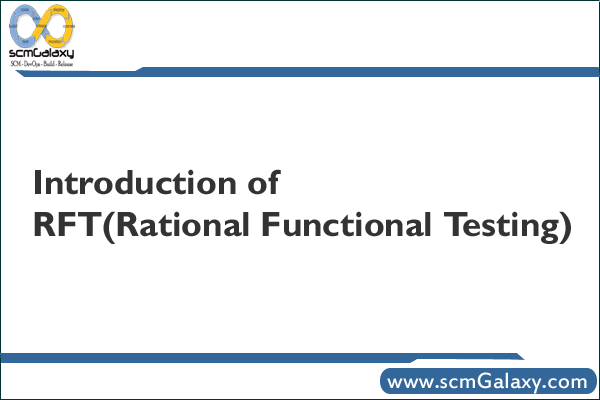 Introduction of RFT(Rational Functional Testing)