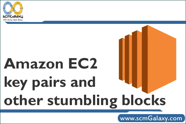 Amazon EC2 key pairs and other stumbling blocks – Guide