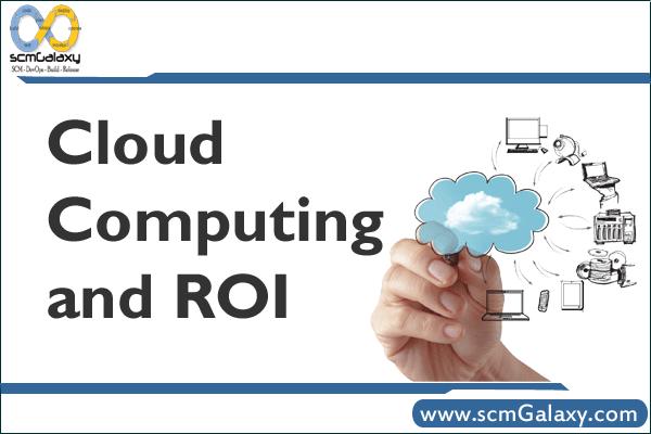 Cloud Computing and ROI
