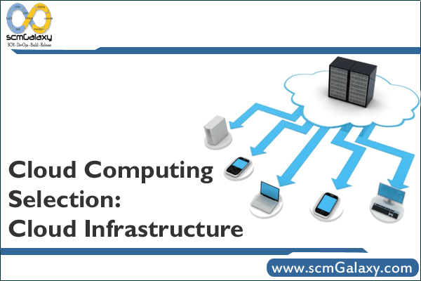 Cloud Computing Selection: Cloud Infrastructure Service Providers