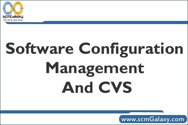 Power Point PPT: Software Configuration Management And CVS