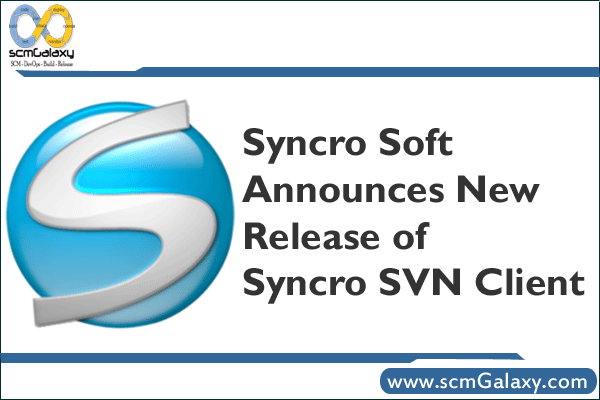 Syncro Soft Announces New Release of Syncro SVN Client