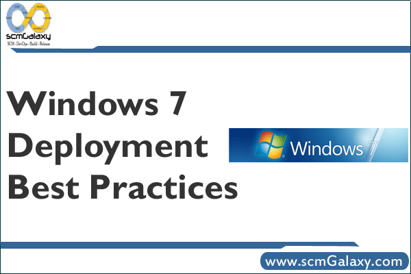 Read About Windows 7 Deployment Best Practices