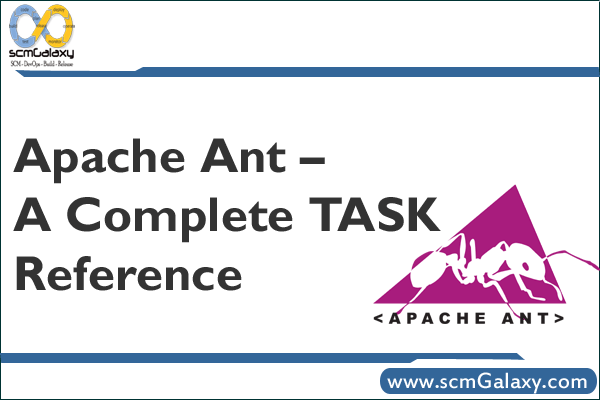 Apache Ant – A Complete TASK Reference