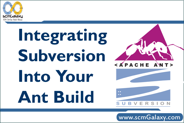 How to Integrate Subversion Into Your Ant Build ? – Step by step guide