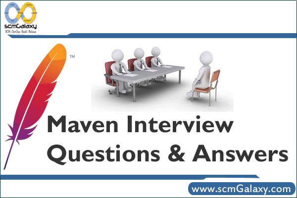 Maven Interview Questions and Answers – Maven Job Interview Kit
