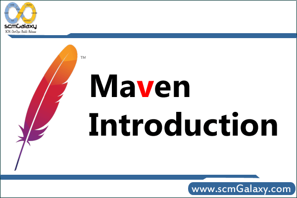 Introduction of Maven – Complete Guide
