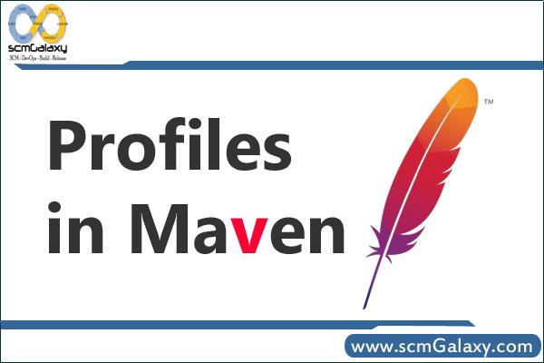 Profiles in Maven – How to Build Maven Profile ?