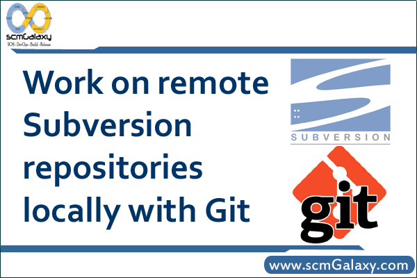 Work on remote Subversion repositories locally with Git