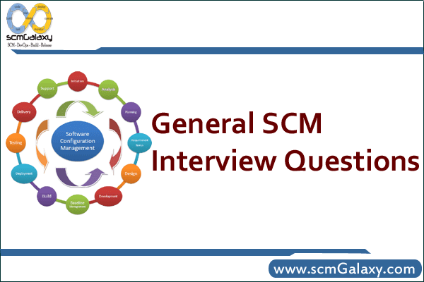 General SCM Interview Questions – SCM Job Interview Kit
