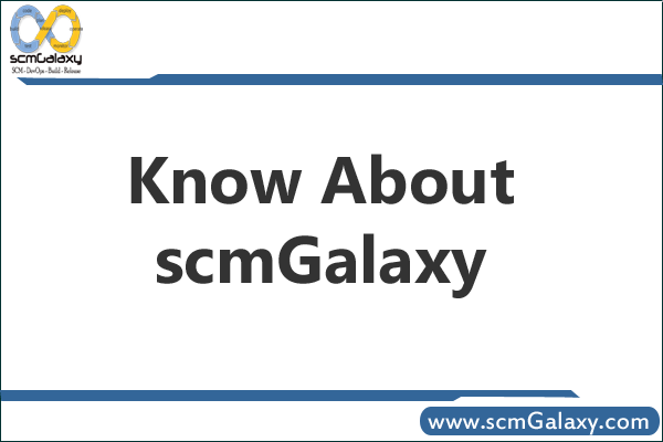 Know About scmGalaxy – Introduction