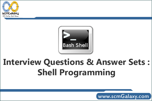 Interview Questions & Answer Sets : Shell Programming