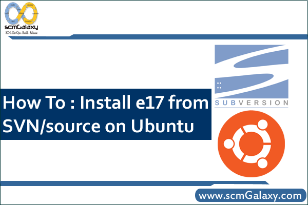 HOWTO: Install e17 from SVN/source on Ubuntu