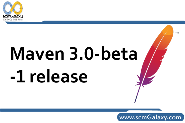 Maven 3.0-beta-1 Release – What's new in Maven 3.0? – Quick guide