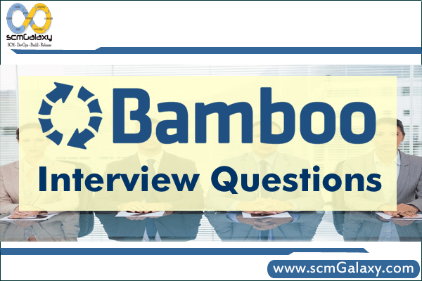 Top Selected Bamboo Interview Questions