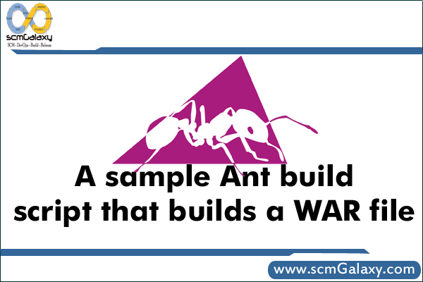 A sample Ant build script that builds a WAR file –  Guide
