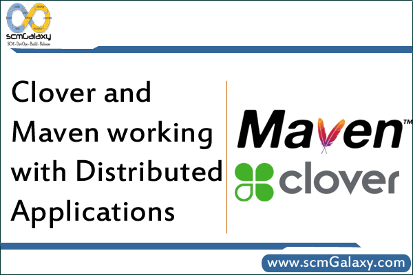Clover and Maven working with Distributed Applications
