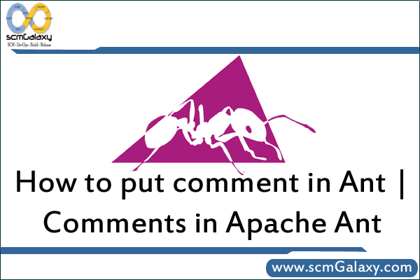 How to put comment in Ant | Comments in Apache Ant