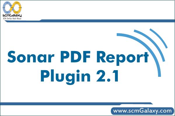 Sonar PDF Report Plugin 2.1 – What is new in Sonar PDF Report Plugin 2.1?