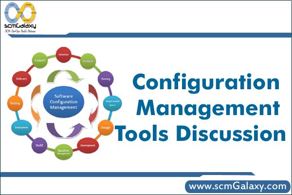 Configuration Management Tools Discussion