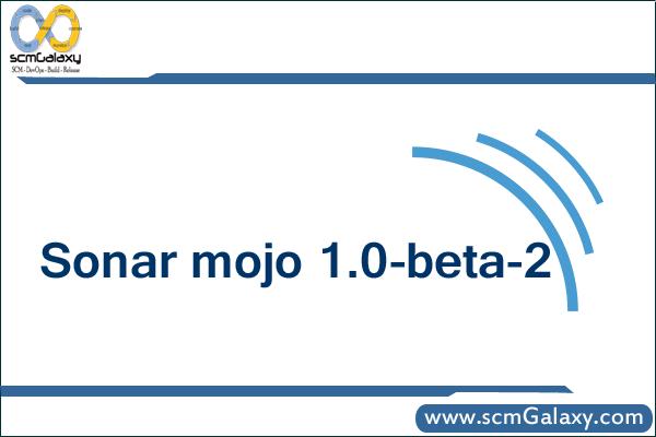 Sonar mojo 1.0-beta-2 Released by Mojo team – Configure now