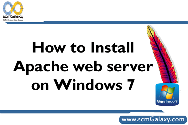 Apache web server Installation Guide, know how to Install Apache web server on Windows 7?