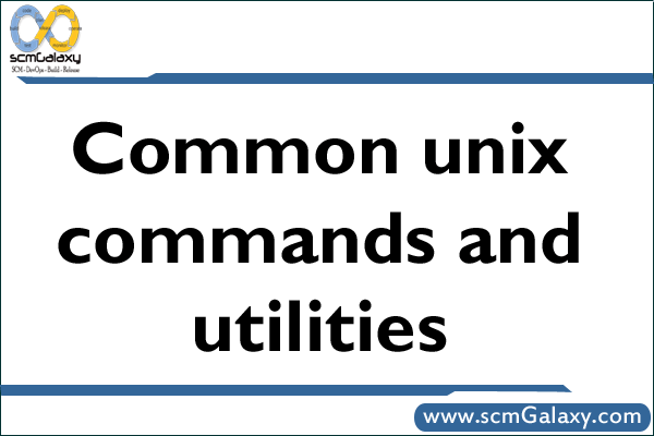 Common unix commands and utilities | unix commands and utilities Guide