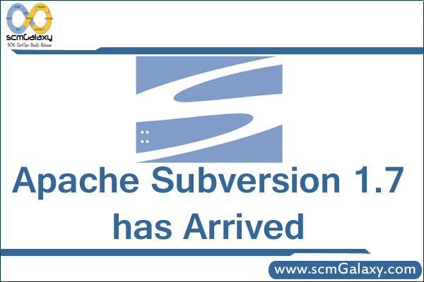 Apache Subversion 1.7 has Arrived | What's new in Subversion 1.7 ?