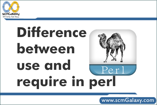 Difference between use and require in Perl – use Vs require in perl