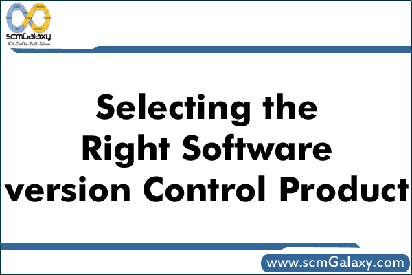 How to Select the Right Software version Control Product?