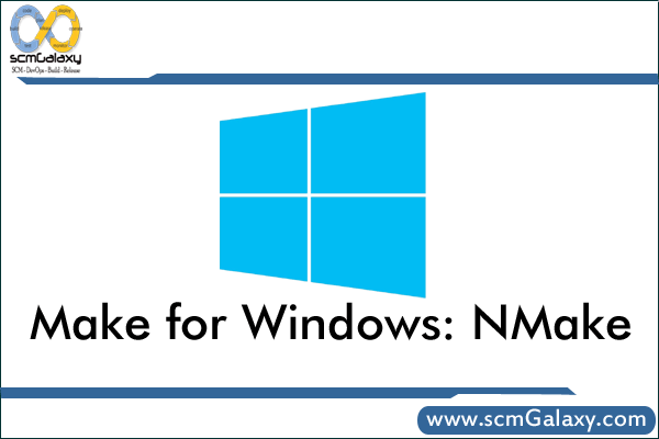 Make for Windows: NMake   What is Nmake?