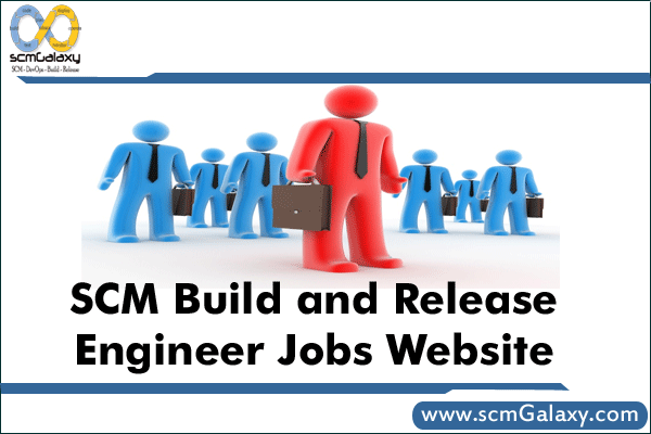 SCM Build and Release Engineer Jobs Website | Portal