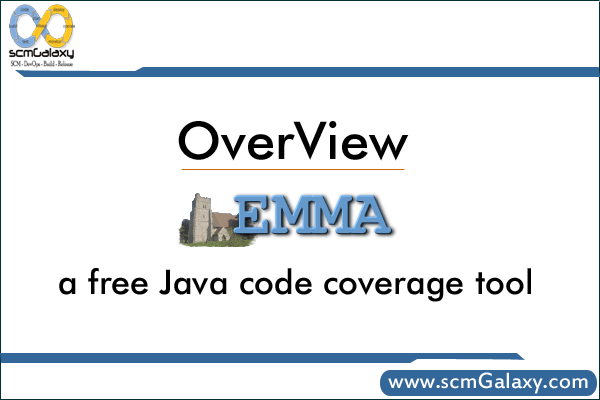 Overview of EMMA | Code Coverage Tool – EMMA
