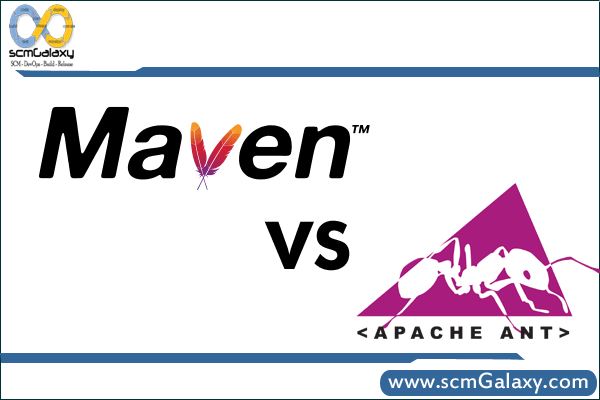 Maven Vs Ant | Maven or Ant which is better ?
