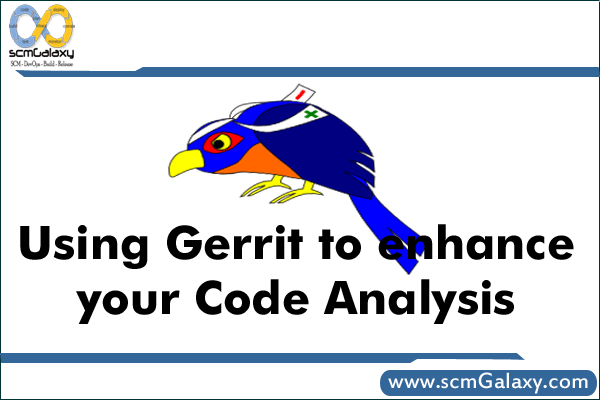 How to use Gerrit to enhance your Code Analysis?