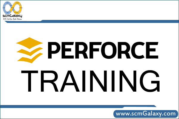 Perforce Training | Perforce Course | Perforce Experienced Trainer | India