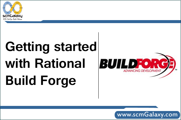 Getting started with Rational Build Forge